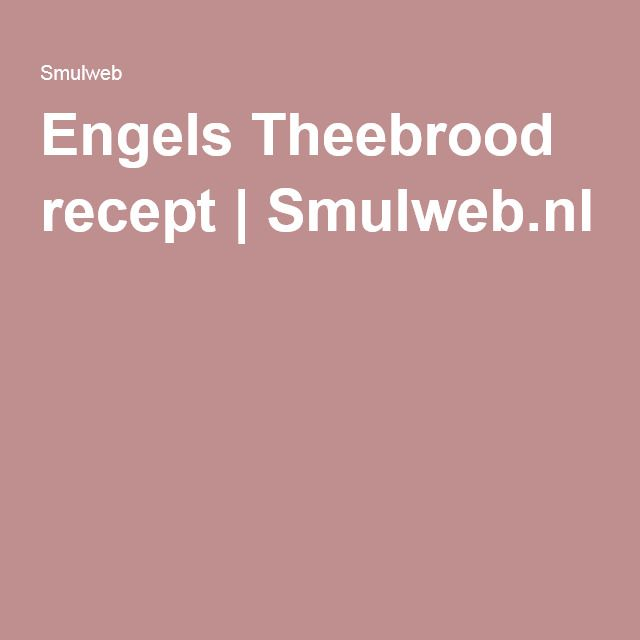 Engels Theebrood recept | Smulweb.nl