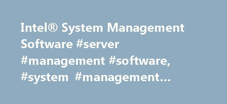 Intel® System Management Software #server #management #software, #system #management #software http://mississippi.nef2.com/intel-system-management-software-server-management-software-system-management-software/  # Intel® System Management Software Intel® SNMP Subagent Intel® SNMP Subagent integrates with third-party enterprise management consoles that support SNMP so you can get server hardware information and monitor server health status. Supports get/set SNMP calls with management…