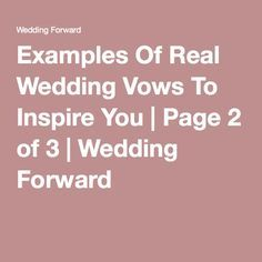 Examples Of Real Wedding Vows To Inspire You | Page 2 of 3 | Wedding Forward