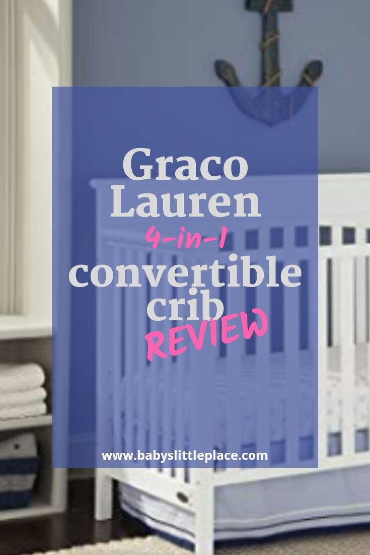 Graco Lauren 4 In 1 Convertible Crib Review Another Beautiful And Affordable From