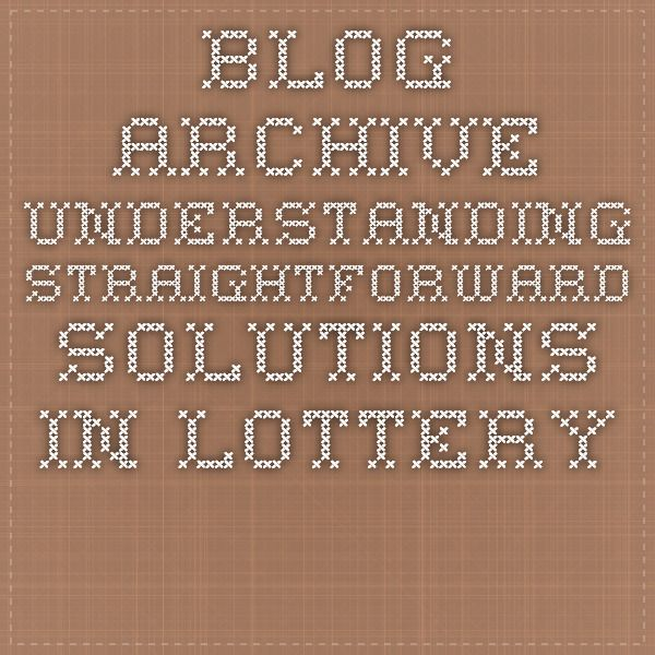 Blog Archive Understanding Straightforward Solutions In Lottery Website