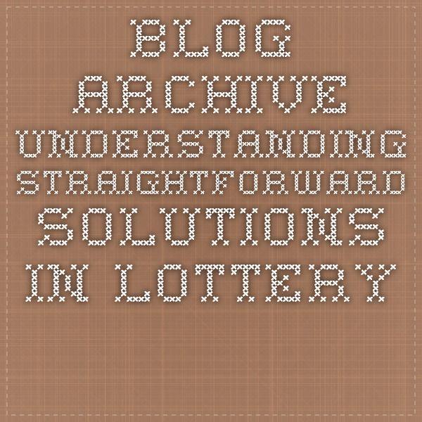 Blog Archive Understanding Straightforward Solutions In Lottery Website