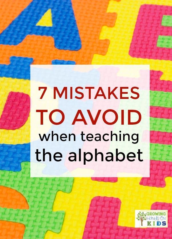 7 Mistakes to Avoid When Teaching the Alphabet to your preschooler. via @growhandsonkids