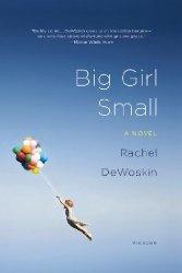 Big Girl Small by Rachel DeWoskin
