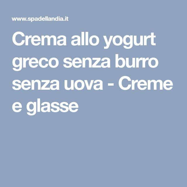 Crema allo yogurt greco senza burro senza uova - Creme e glasse
