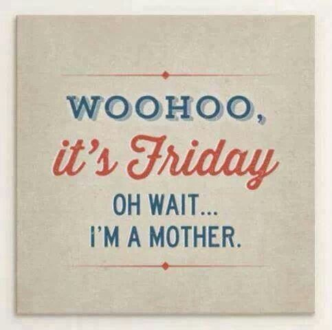 Mothers of the world, I still wish you a happy friday! :-)