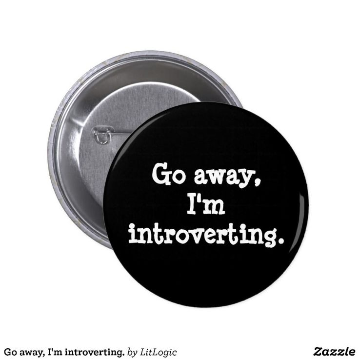 Go away, I'm introverting. 6 Cm Round Badge