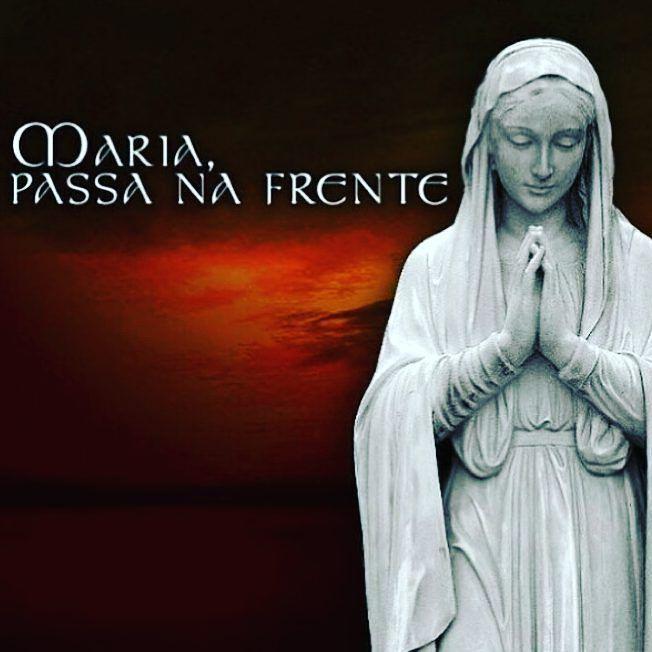 Começando o ano com a poderosa oração MARIA PASSA NA FRENTE. Oração: Maria nossa…