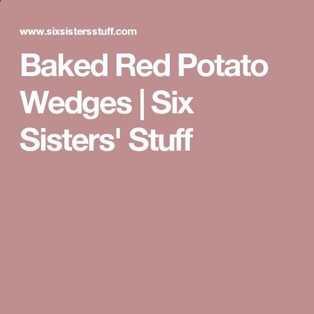 Baked Red Potato Wedges | Six Sisters Stuff