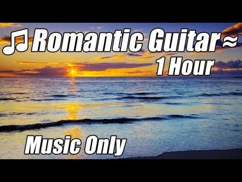 ROMANTIC GUITAR MUSIC Relaxing Instrumental Acoustic Love Songs Classical Playlist Hour Relax Study