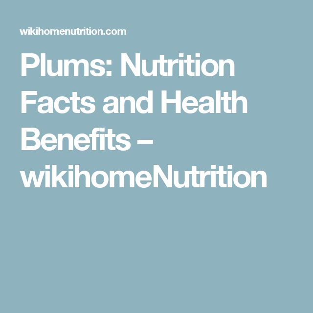 Plums: Nutrition Facts and Health Benefits – wikihomeNutrition