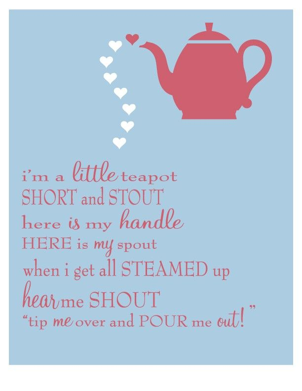 I am a little teapot short and ...I use to sing this with my daughter when she was small. We had so much fun being teapots. Maybe that's why I love collecting all things tea :)). Great memories <3.
