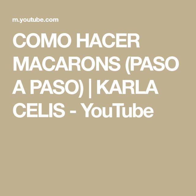 Como Hacer Macarons Paso A Paso Karla Celis Youtube Tutorial Macarons
