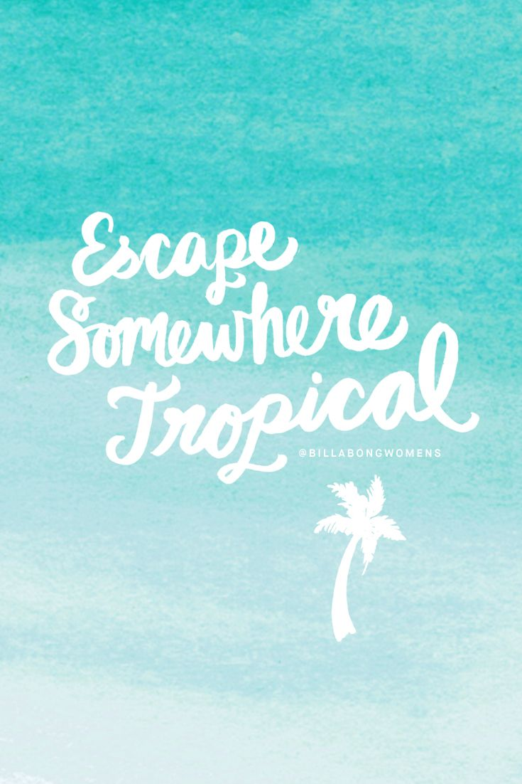 51 best Tropical Travel Quotes images on Pinterest | The ...
