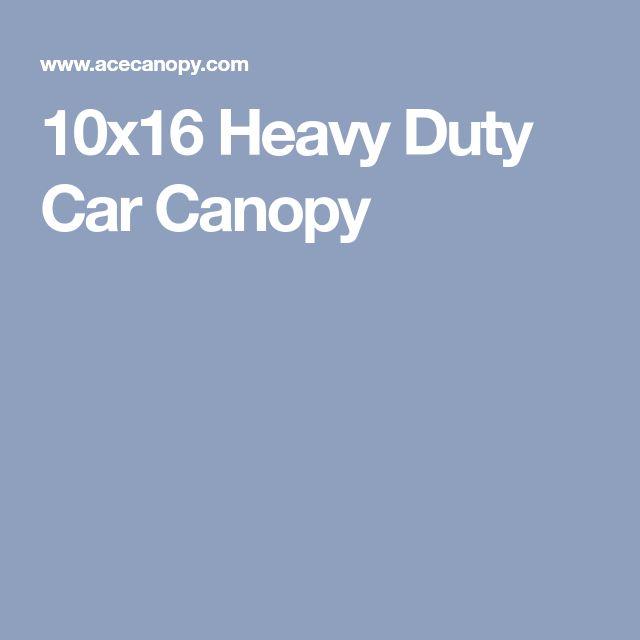 10x16 Heavy Duty Car Canopy