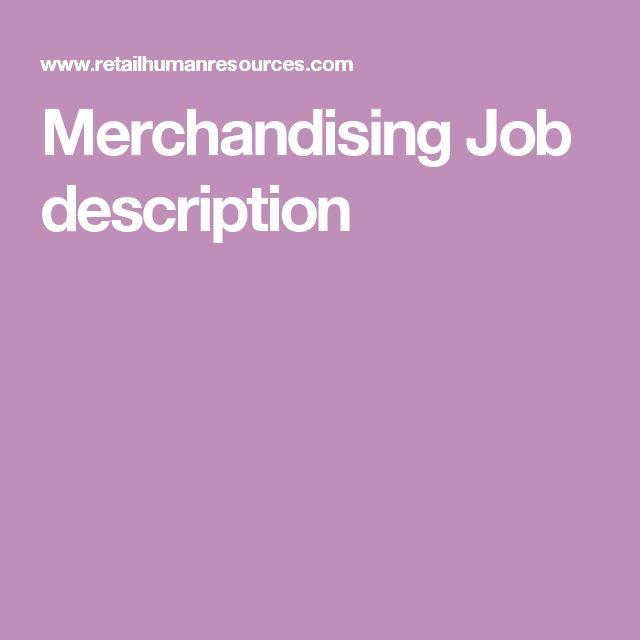 Merchandising Job description JOBS Pinterest Job description