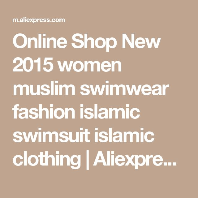 Online Shop New 2015 women muslim swimwear fashion islamic swimsuit islamic clothing | Aliexpress Mobile