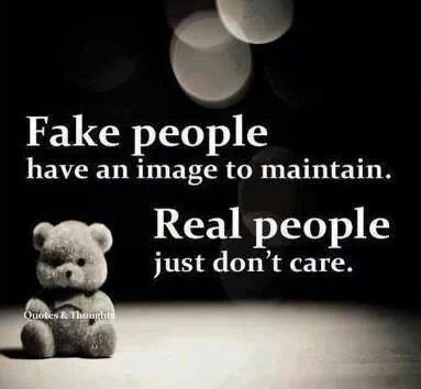 FAKE PEOPLE  have an image to maintain. REAL PEOPLE just don't care about their reputation. They care about Truth and Justice and Kindness to others that TAKES A STAND even when it means being mocked and ridiculed and probably hurt in some way, losing friends and maybe a job.  -DdO:) http://www.pinterest.com/DianaDeeOsborne/take-a-stand-stand