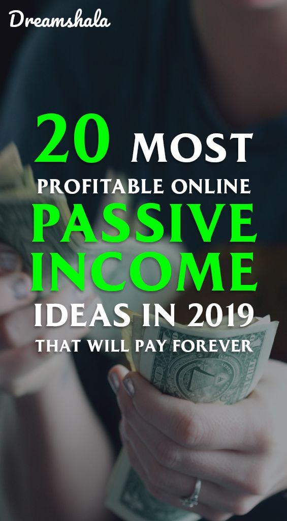 20 most profitable online passive income ideas in 2019 that will pay forever.
