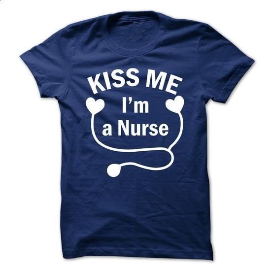 Kiss Me Im A Nurse - #funny shirts #novelty t shirts. I WANT THIS => https://www.sunfrog.com/Funny/Kiss-Me-Im-A-Nurse-58015349-Guys.html?60505