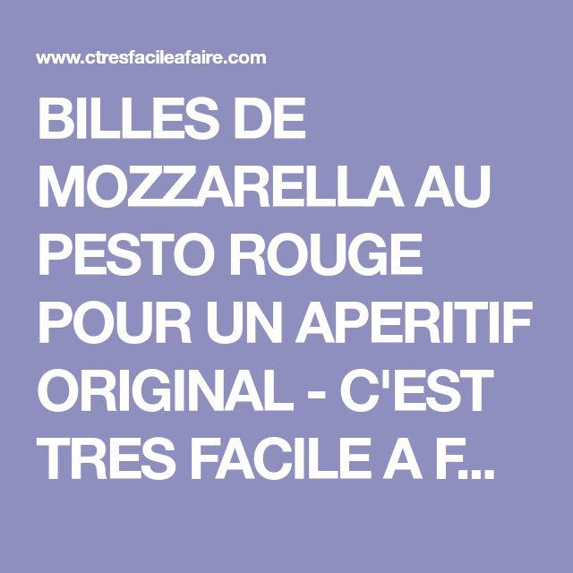BILLES DE MOZZARELLA AU PESTO ROUGE POUR UN APERITIF ORIGINAL - C'EST TRES FACILE A FAIRE