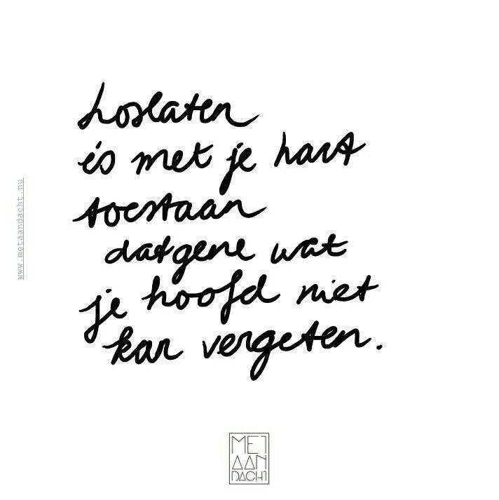 Loslaten is met je hart toestaan datgene wat je hoofd niet kan vergeten. #quotevandeaandachtgever www.metaandacht.nu
