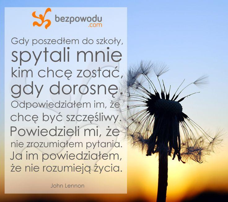 Gdy poszedłem do szkoły, spytali mnie, kim chcę zostać, gdy dorosnę. | John Lennon | BezPowodu.com | #inspiracja #motywacja #cytaty #cytat