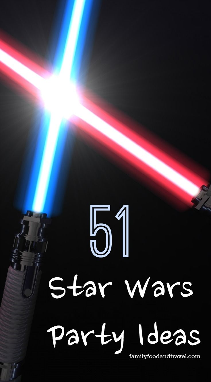 51 Stellar Star Wars Party Ideas - Family Food And Travel