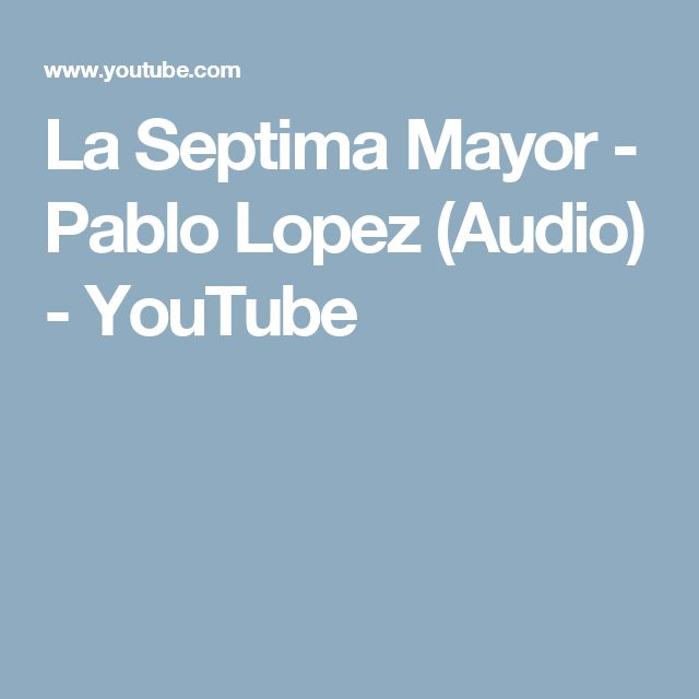 La Septima Mayor - Pablo Lopez (Audio) - YouTube