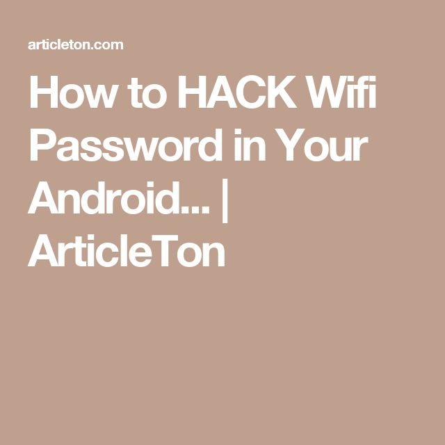 How to HACK Wifi Password in Your Android...   ArticleTon
