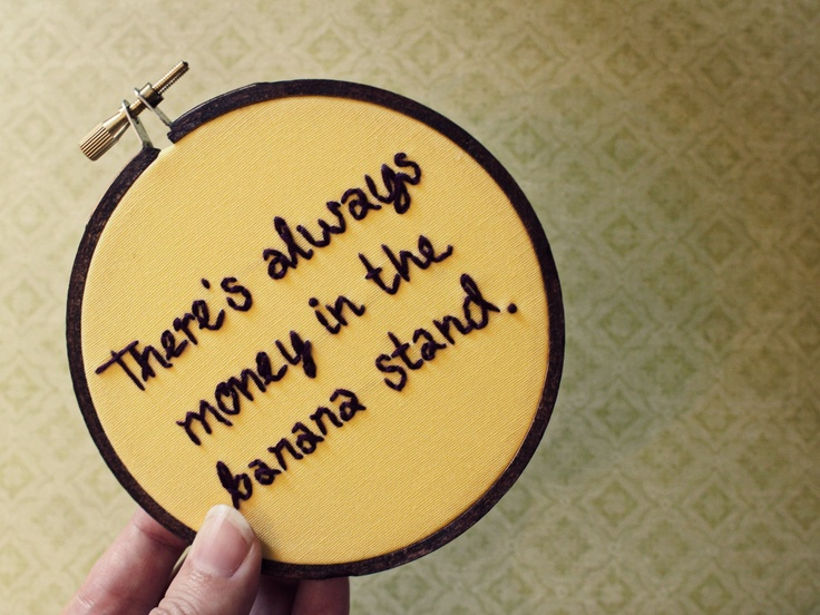 There's Always Money in the Banana Stand Embroidery Hoop - Arrested Development TV quote