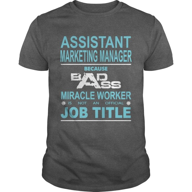 Because Badass Miracle Worker Not Official Job Title Assistant Marketing Manager Order