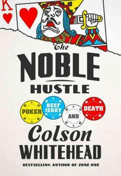 The Noble Hustle is Pulitzer finalist Colson Whiteheads hilarious memoir of his search for meaning at high stakes poker tables, which the author describes as Eat, Pray, Love for depressed shut-ins. On