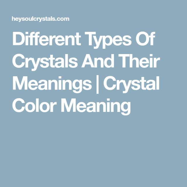 Different Types Of Crystals And Their Meanings | Crystal Color Meaning
