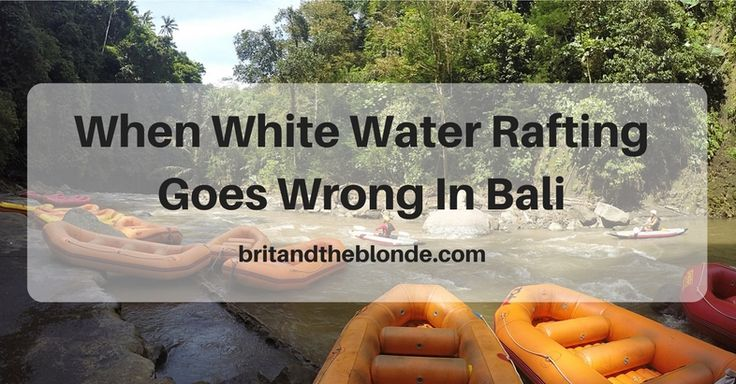 When White Water Rafting Goes Wrong In Bali - The Brit & The Blonde
