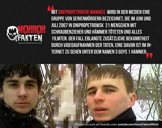 3 Guys 1 Hammer: Die grausamen Taten der Dnepropetrovsk Maniacs Im Sommer 2007 gingen zwei Jugendliche in der Ukraine mit Hammer und Eisenstangen auf grausame Mordtouren. Sie töteten in nur einem Monat 21 Menschen, raubten sie aus, filmten ihre Verbrechen und verkauften sie im Deep Web.