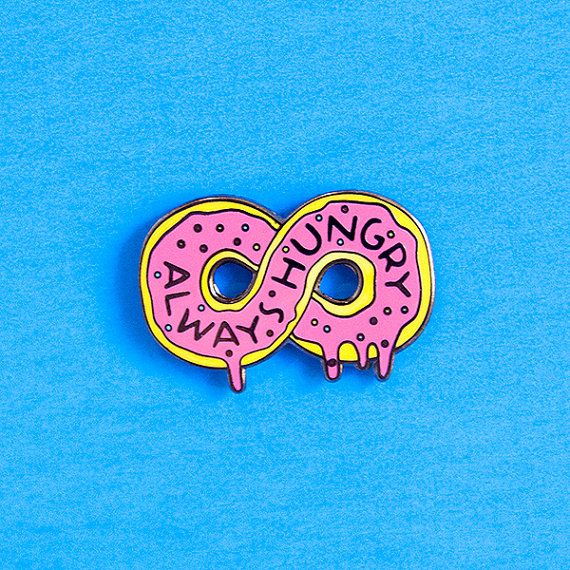 This pin is for everyone out there like me that can always eat, im pretty much always hungry. I drew a doughnut into an infinity symbol that has the