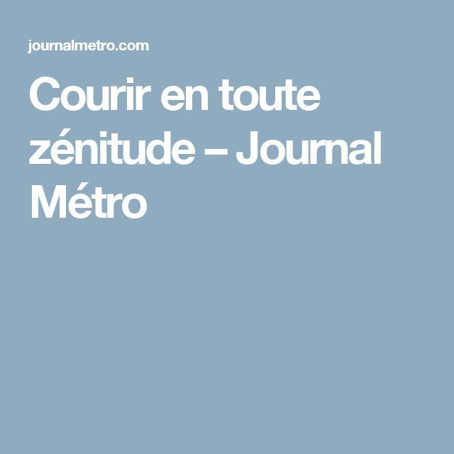 Courir en toute zénitude – Journal Métro