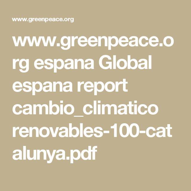 www.greenpeace.org espana Global espana report cambio_climatico renovables-100-catalunya.pdf
