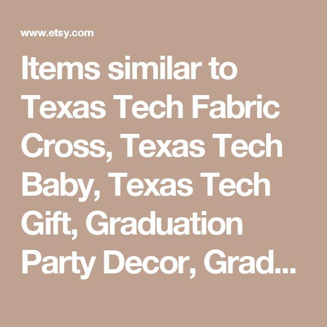 Items similar to Texas Tech Fabric Cross, Texas Tech Baby, Texas Tech Gift, Graduation Party Decor, Graduation Centerpiece, College Dorm Decor, Red Raiders on Etsy