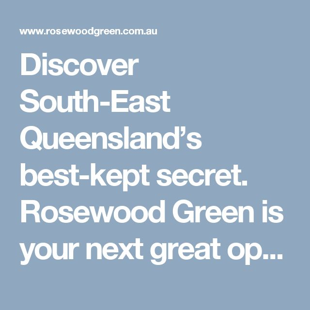 Discover South-East Queensland�s best-kept secret. Rosewood Green is your next great opportunity to enjoy country life in a laid-back village, with an amazing outlook to the misty mountain ranges- all connected to the convenience of modern comforts.