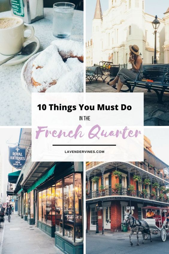 10 Things You Must Do in the French Quarter