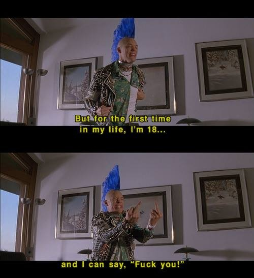 From SLC Punk, an awesome movie!! Just found out they are making a sequel that is coming out next year, can't wait!