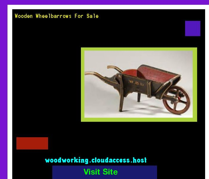 Wooden Wheelbarrows For Sale 214912 - Woodworking Plans and Projects!