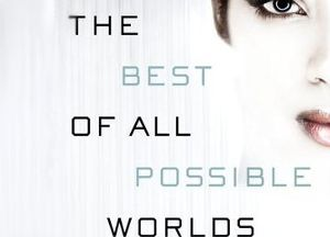 Book Review: The Best Of All Possible Worlds by Karen Lord