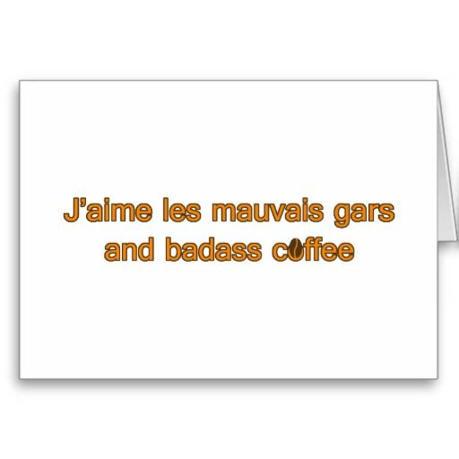 J'aime les mauvais gars and badass coffee greeting card. make the first step yourself by inviting him to coffee for valentine's day
