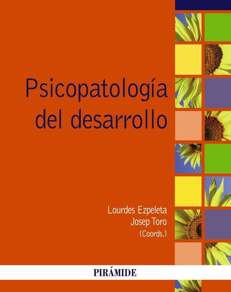 Psicopatología del desarrollo / coordinadores: Lourdes Ezpeleta, Josep Toro
