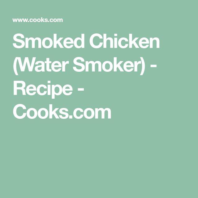 Smoked Chicken (Water Smoker) - Recipe - Cooks.com