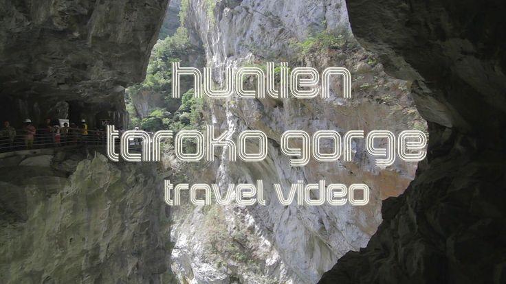 Hualien Taroko Gorge Taiwan - Travel video http://chicvoyageproductions.com #Hualienvideo #tarokogorge