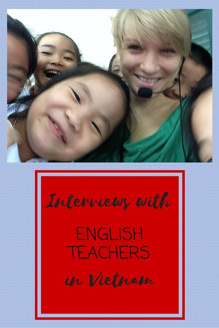 Thinking of teaching English in Vietnam? Then check out our Interviews with English teachers in Vietnam for tips and advice including how to find a job, which company to work for and what it's like working with Vietnamese children.